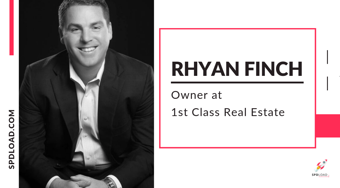Rhyan Finch owner at 1st Clas Real Estate