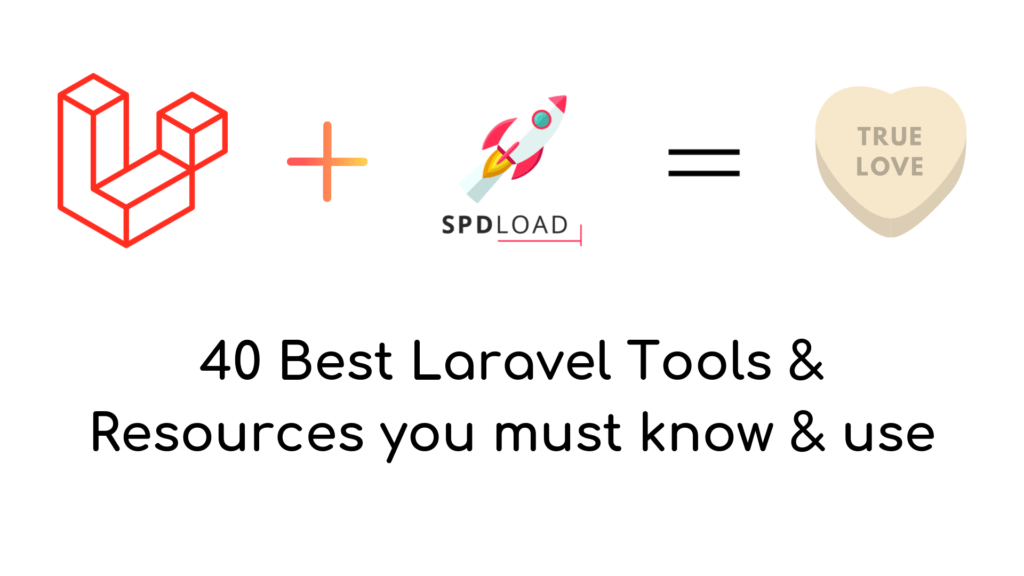 40 Best Laravel Tools and Resources | SpdLoad