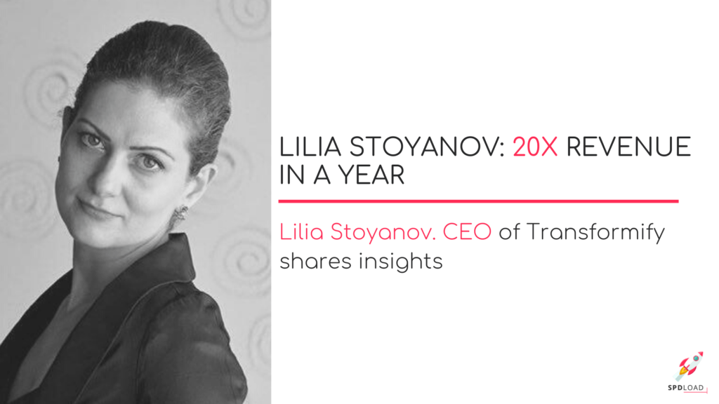 Lilia Stoyanov: 20X Revenue in a Year