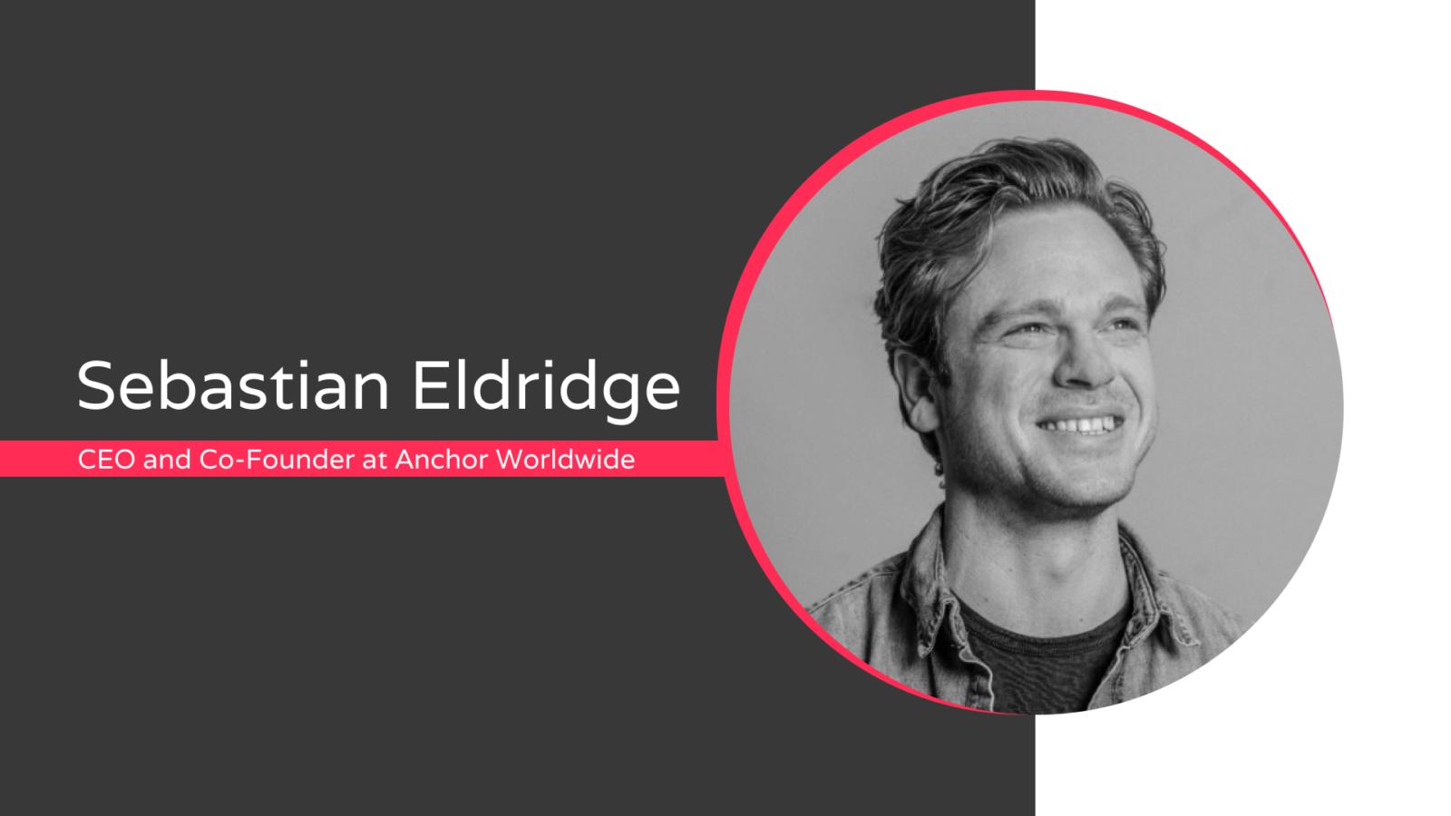 Sebastian Eldrige shares insights