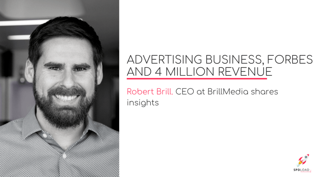 Robert Brill: Advertising business, Forbes and 4 Million revenue.