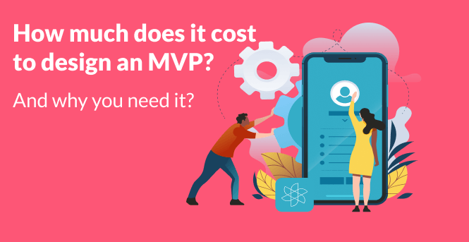 MVP Design or How Much Does It Cost to Design an App