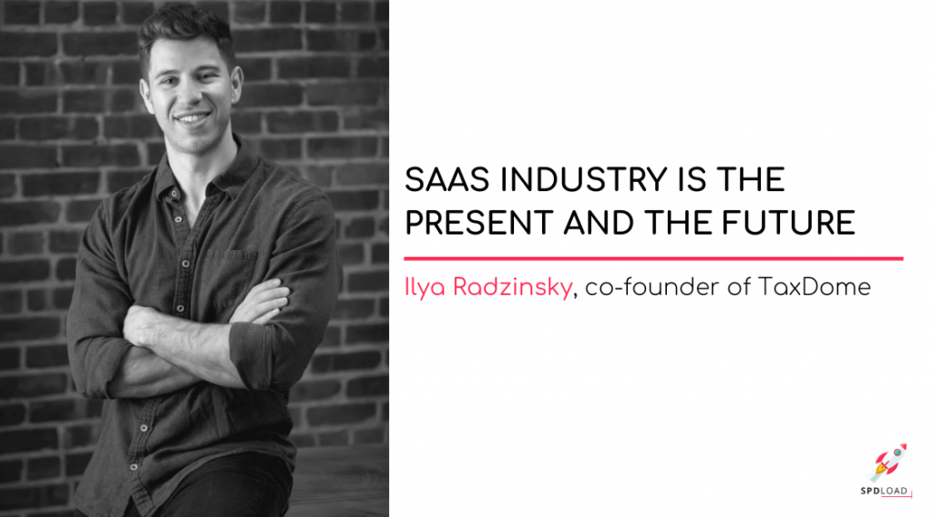 ILYA RADZINSKY | SaaS industry is the present and the future