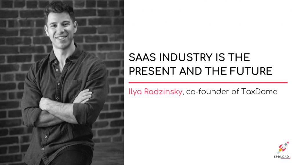 ILYA RADZINSKY | SaaS industry is the present and the future