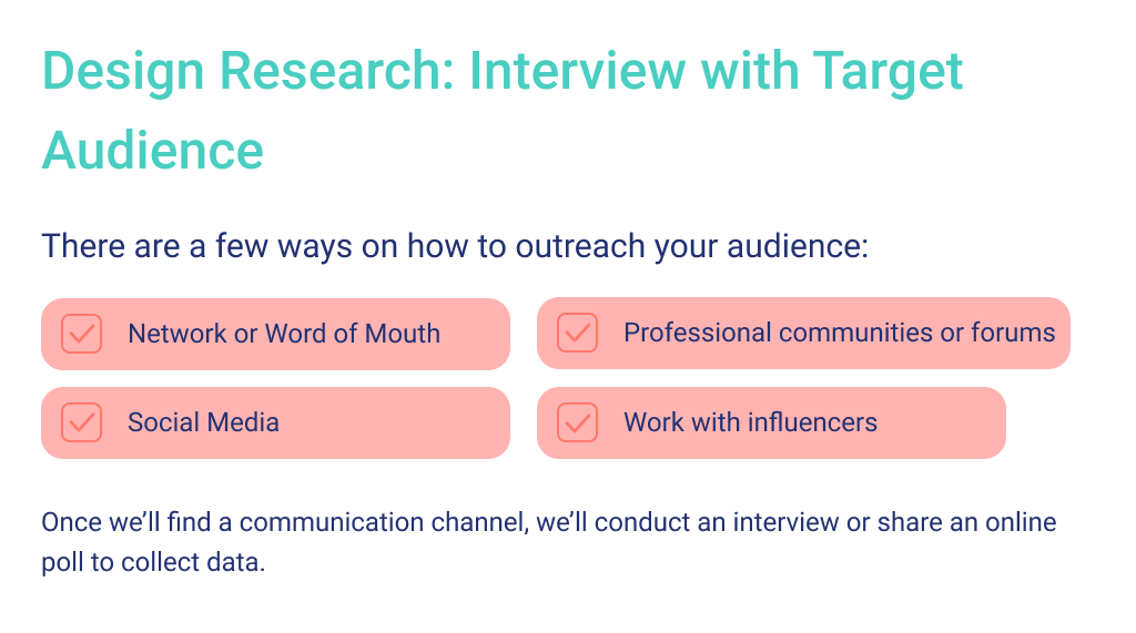 Interview with a target audience helps to identify the real users pains, validate the design solution and identify the final cost to design an app