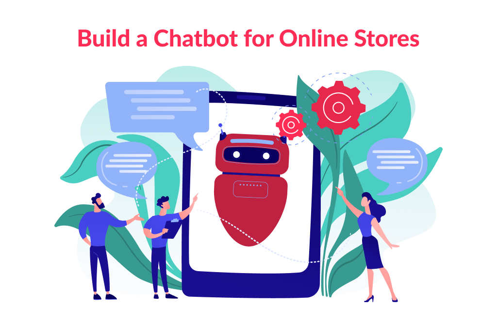 Building chatbots is among one of the best tecommerce startup ideas in 2021