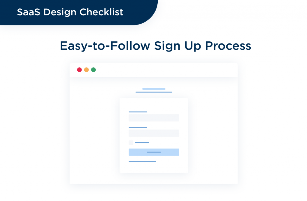 The step-by-step and literally easy signing up process boost up the product metris and help to design a SaaS in a top-notch way.