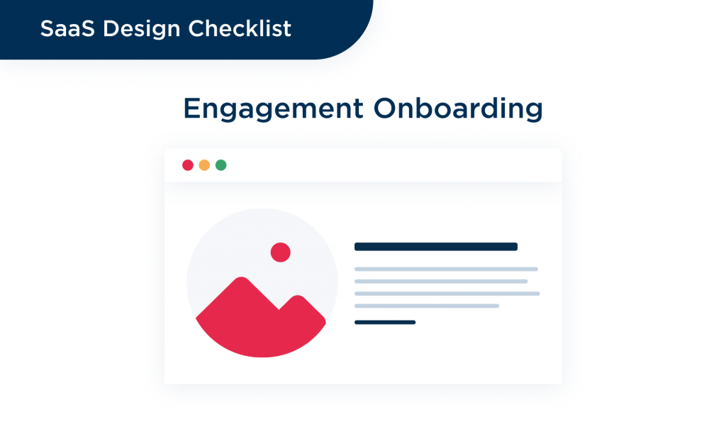 Another crucial point in how to design saas software is to design engagement and user-frinedly onboarding process