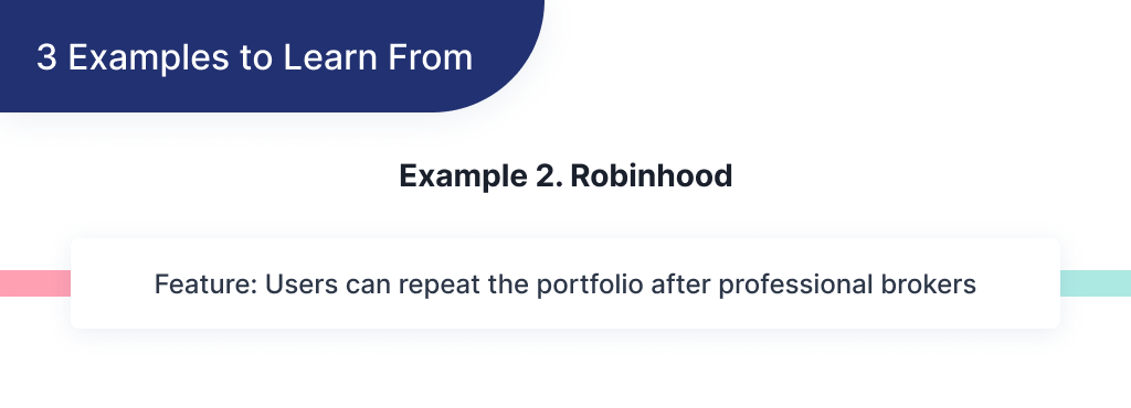 Here you can find an example of successful FinTech startup Robinhood and what you could learn from it to start your own FinTech app